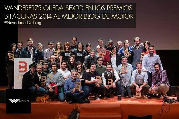 Wanderer75 queda sexto en los Premios Bitácoras 2014 al Mejor Blog de Motor. http://w-75.com/2014/11/24/wanderer75-sexto-premios-bitacoras-2014/