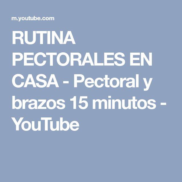 RUTINA PECTORALES EN CASA - Pectoral y brazos 15 minutos - YouTube