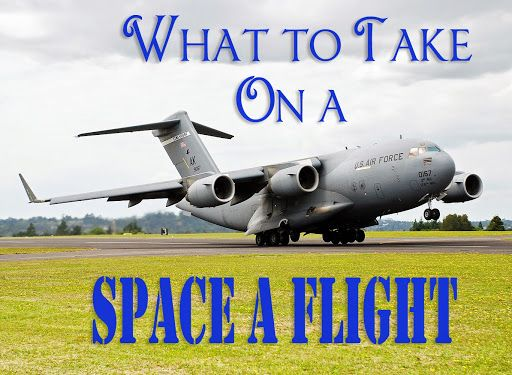 What To Take On a Space A Flight | http://www.worldtravelingmilitaryfamily.com/what-to-take-space-a-flight/