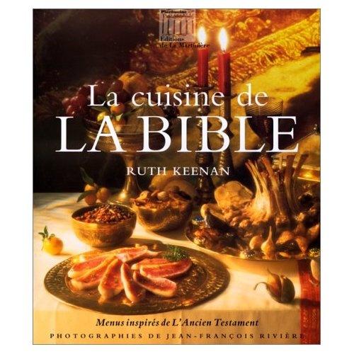 Ruth keenan la cuisine de la bible menus inspir s de l for Anciens livres de cuisine