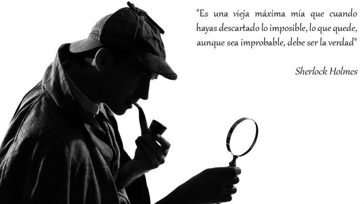 """""""Es una vieja máxima mía que cuando hayas descartado lo imposible, lo que quede, aunque sea improbable, debe ser la verdad"""" #Sherlockholmes #citas"""