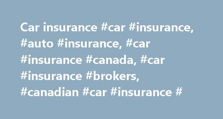 Car insurance #car #insurance, #auto #insurance, #car #insurance #canada, #car #insurance #brokers, #canadian #car #insurance # http://michigan.remmont.com/car-insurance-car-insurance-auto-insurance-car-insurance-canada-car-insurance-brokers-canadian-car-insurance/  # Car Insurance Types of car insurance coverage No matter what kind of vehicle you are insuring you can choose various levels of coverage, depending on how much protection you want for your car insurance : Collision and Upset…