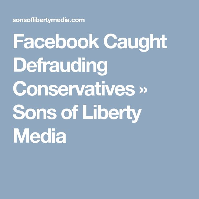 Facebook Caught Defrauding Conservatives » Sons of Liberty Media