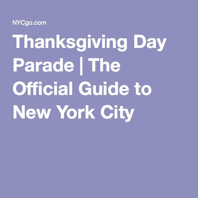 Thanksgiving Day Parade | The Official Guide to New York City