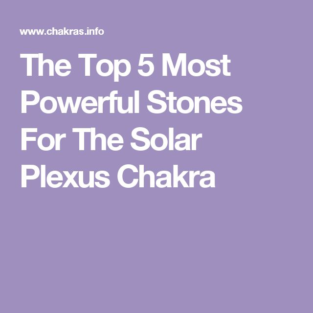 The Top 5 Most Powerful Stones For The Solar Plexus Chakra