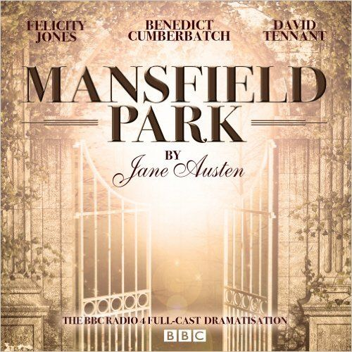 Felicity Jones, David Tennant and Benedict Cumberbatch star in BBC Radio 4's full-cast dramatization of the Mansfield Park by Jane Austen