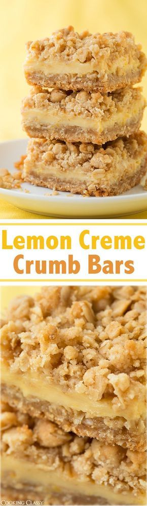 ~~Lemon Creme Crumb Bars   Imagine a thick crumb bar with two layers similar to the struesel on top of a muffin, then picture sandwiching those layers together with a lemon creme filling that is similar to a lemon bar. These are probably my favorite bars I've ever had (these and creme brulee cheesecake bars). So amazingly good!!   Cooking Classy~~