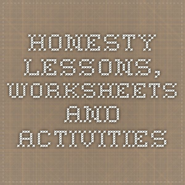 Honesty Lessons, Worksheets and Activities