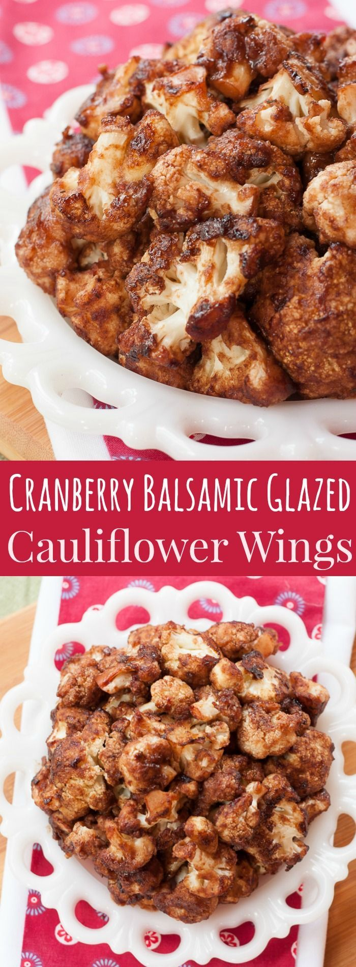 Cranberry Balsamic Glazed Cauliflower Wings - a holiday appetizer or side dish or a way to use up leftover cranberry sauce from Thanksgiving or Christmas