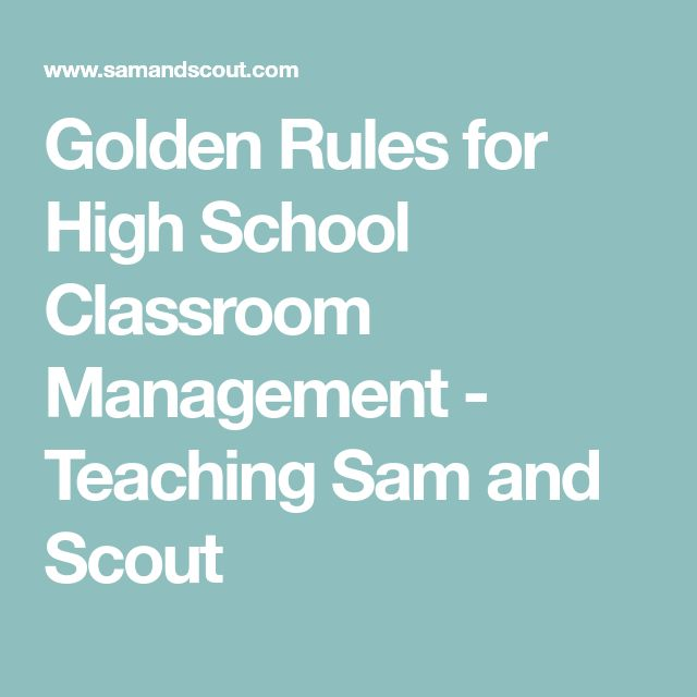 Golden Rules for High School Classroom Management - Teaching Sam and Scout