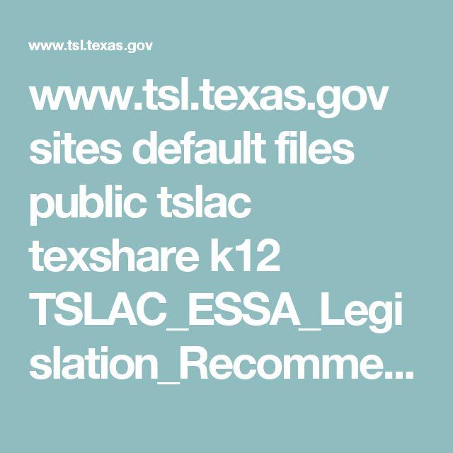 www.tsl.texas.gov sites default files public tslac texshare k12 TSLAC_ESSA_Legislation_Recommendations_March_2016.pdf