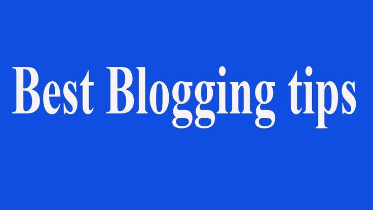 Best Blogging Tips 2017