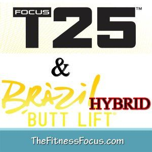 Brazil Butt Lift and Focus T25 workout schedule to target the butt and the thighs.