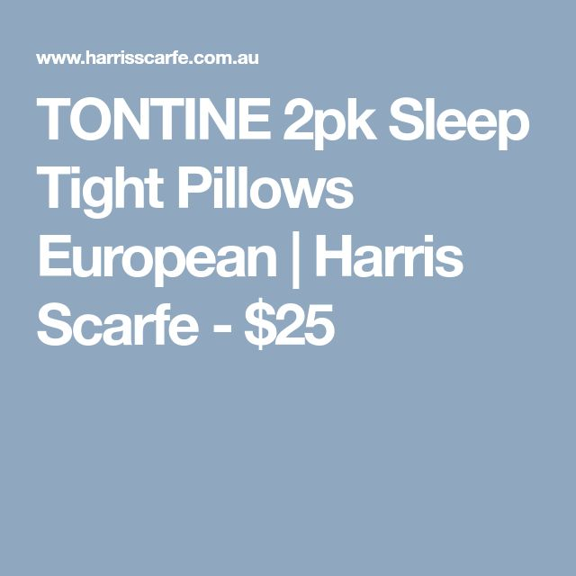 TONTINE 2pk Sleep Tight Pillows European | Harris Scarfe - $25