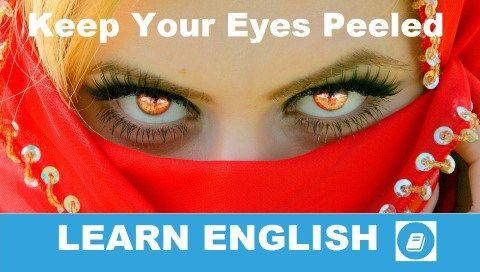 Keep Your Eyes Peeled