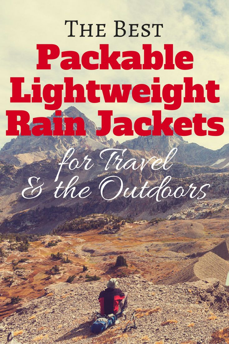 The Best Packable Lightweight Rain Jackets for Travel & the Outdoors