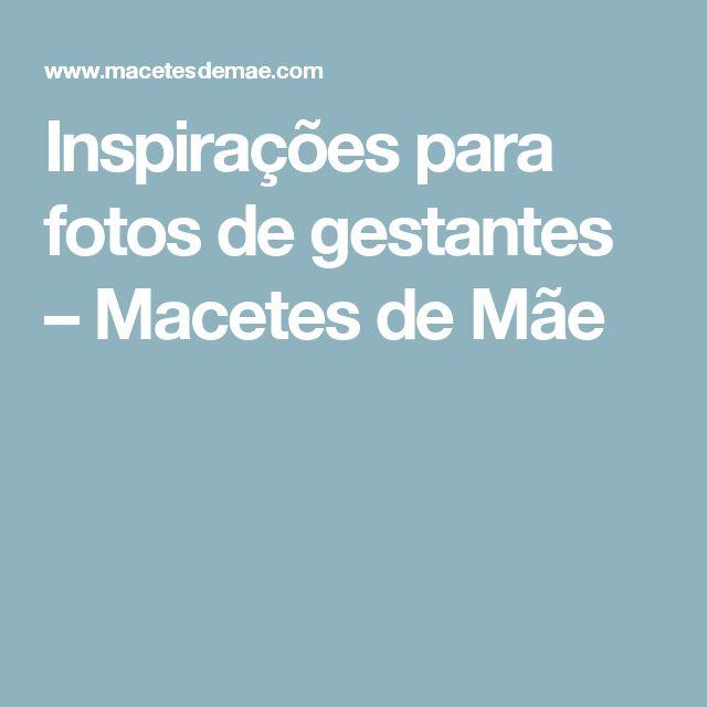 Inspirações para fotos de gestantes – Macetes de Mãe