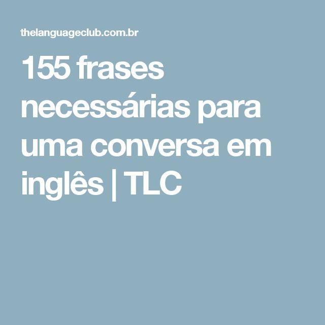 155 frases necessárias para uma conversa em inglês | TLC