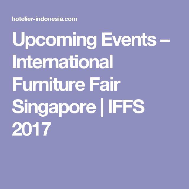 Upcoming Events – International Furniture Fair Singapore | IFFS 2017