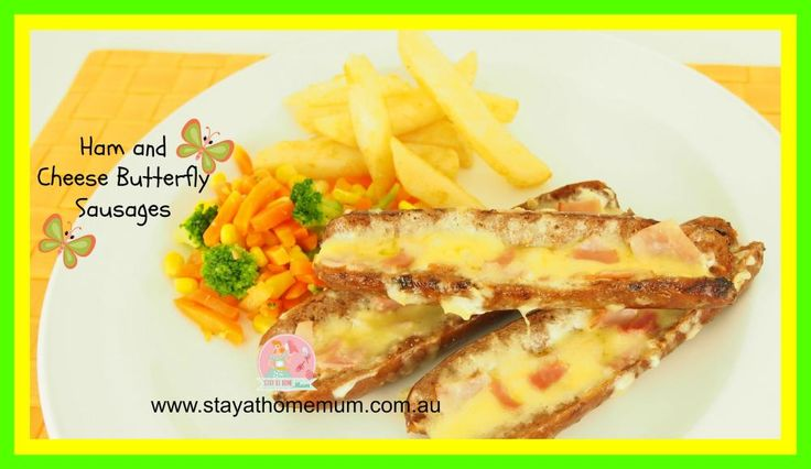 Ham and Cheese Butterfly Sausages | Stay At Home Mum