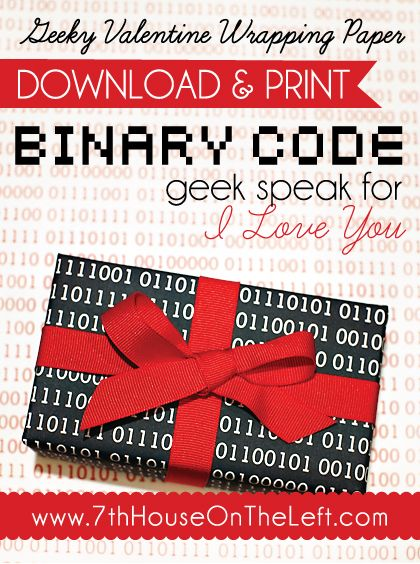 "binary code wrapping paper for your geeky valentine. [it's binary code for ""i love you""]"
