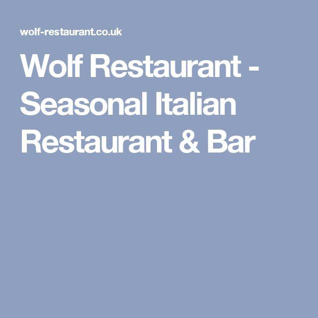Wolf Restaurant - Seasonal Italian Restaurant & Bar