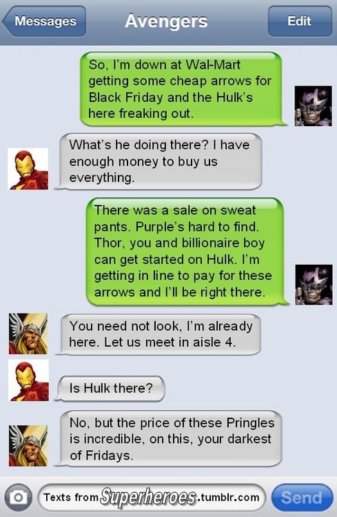 Hilarious Text Messages From Superheroes - DesignTAXI.com ~ Lol Avengers go shopping. Thor is getting Pringles Yum! ~ Hahahah