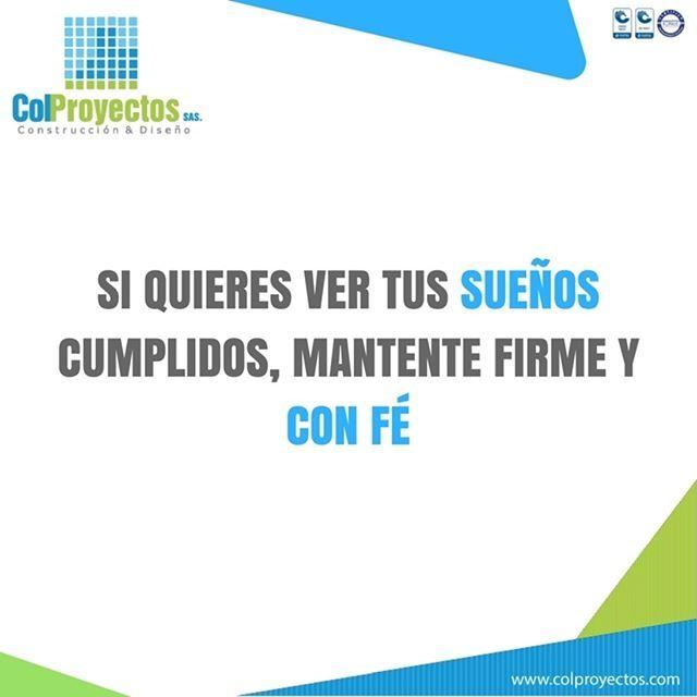 #tipmotivacional si quieres ver tus sueños cumplidos, mantente firme y con fé #exito #sueños #negocios #construyendotuvivir #fe #colproyectos