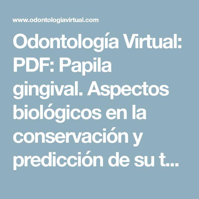 Odontología Virtual: PDF: Papila gingival. Aspectos biológicos en la conservación y predicción de su tamaño en la colocación de implantes dentales