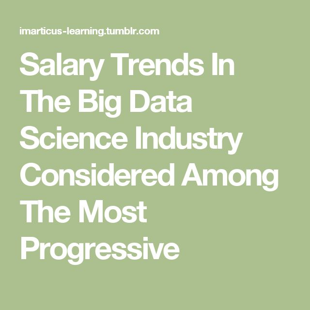 Salary Trends In The Big Data Science Industry Considered Among The Most Progressive