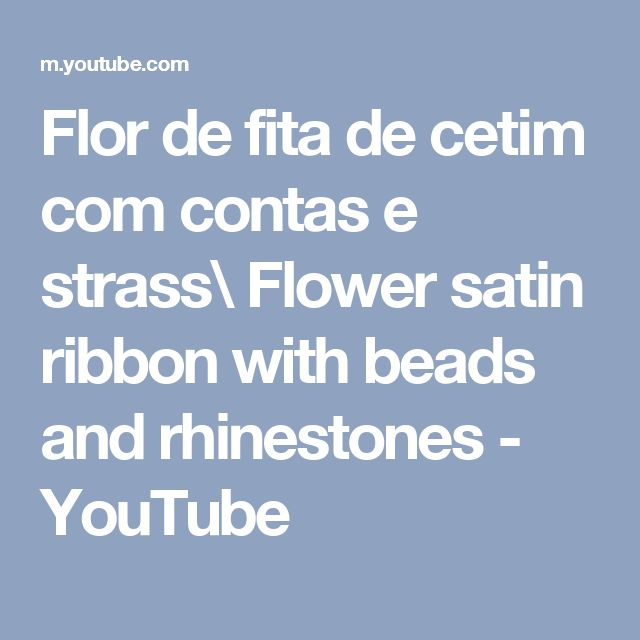 Flor de fita de cetim com contas e strass\ Flower satin ribbon with beads and rhinestones - YouTube