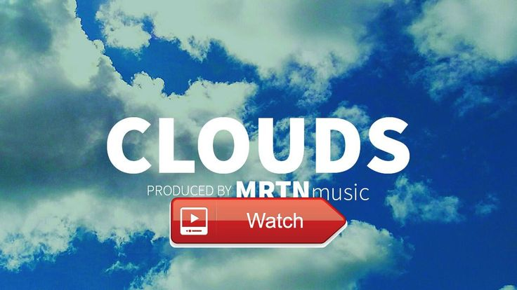 FREE Hip Hop X Rap X Trap Type Instrumental CLOUDS Produced by MRTNmusic  Clouds Produced by MRTNmusic FREE Hip Hop X Rap X Trap Instrumental 17 Download NonProfit