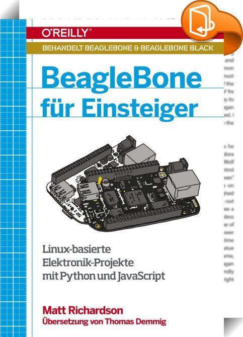 BeagleBone für Einsteiger    :  Viele lieben Mikrocontroller-Plattformen wie die Arduino- oder die Raspberry Pi-Plattform, aber wenn die Ansprüche an die verwendete Elektronik steigen, dann stoßen diese Mikrocontroller schnell an ihre Grenzen. Der BeagleBone-Mikrocontroller von Texas Instruments ist mit 2 GB On-Board-Speicher für die vorinstallierte Linux-Software ausgestattet und verfügt mit seinen USB-, 10/100-Mbit-Ethernet- und HDMI-Schnittstellen über vielfältige Anschlussmöglichke...