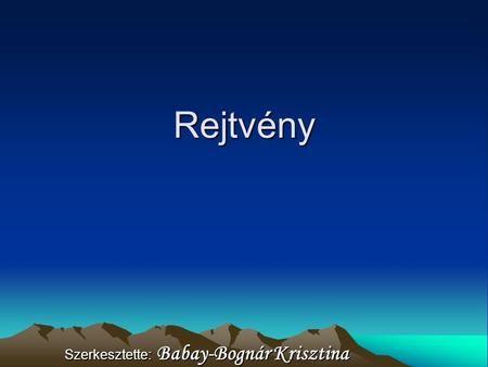 Szerkesztette: Babay-Bognár Krisztina>