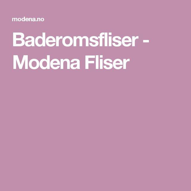 Baderomsfliser - Modena Fliser