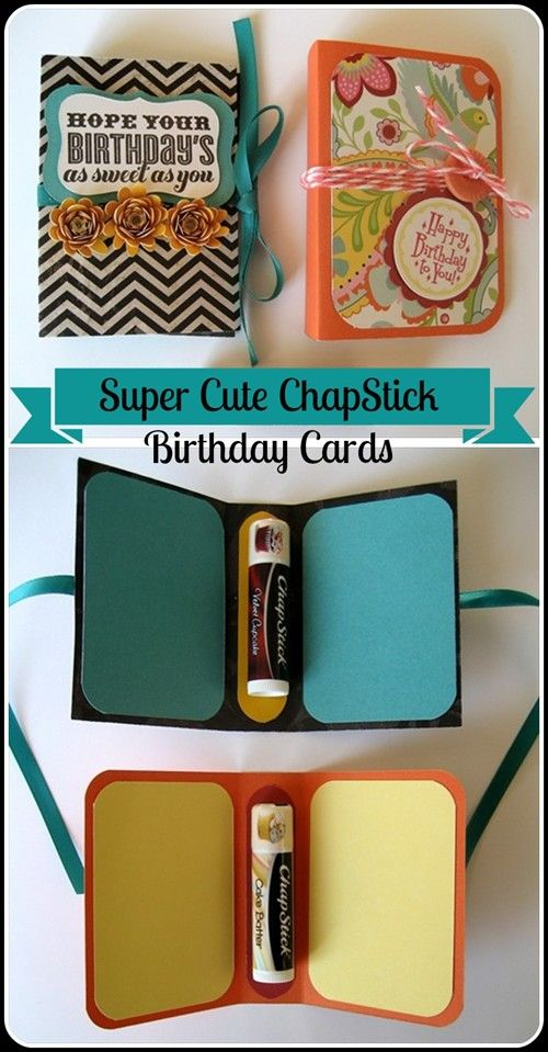 Darling ChapStick Birthday Cards- complete with step-by-step instructions for those craft-challenged like I am!! CUTE!!