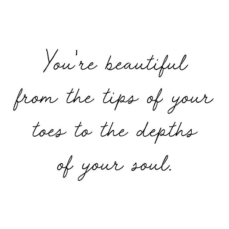 Just A Friendly Reminder Worthy Quotes You Are Beautiful