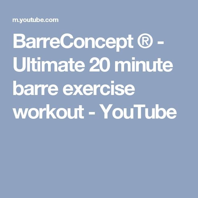 BarreConcept ® - Ultimate 20 minute barre exercise workout - YouTube