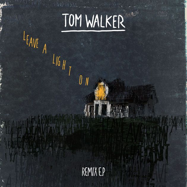 Leave A Light On Remixes Ep Tom Walker Tom Walker Remix Dance Music