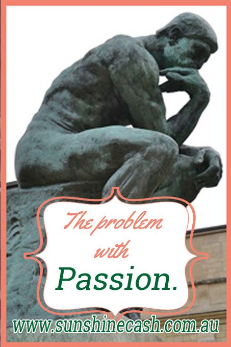 """I read the the """"Secret to Success"""" is to carve out a niche.  I became more and more frustrated with this concept. What is my niche?, What is my purpose?   Read more....http://sunshinecash.com.au/2017/10/23/the-problem-with-passion/"""