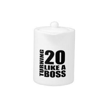 #Turning 20 Like A Boss Birthday Designs Teapot - #giftidea #gift #present #idea #number #twenty #twentieth #bday #birthday #20thbirthday #party #anniversary #20th