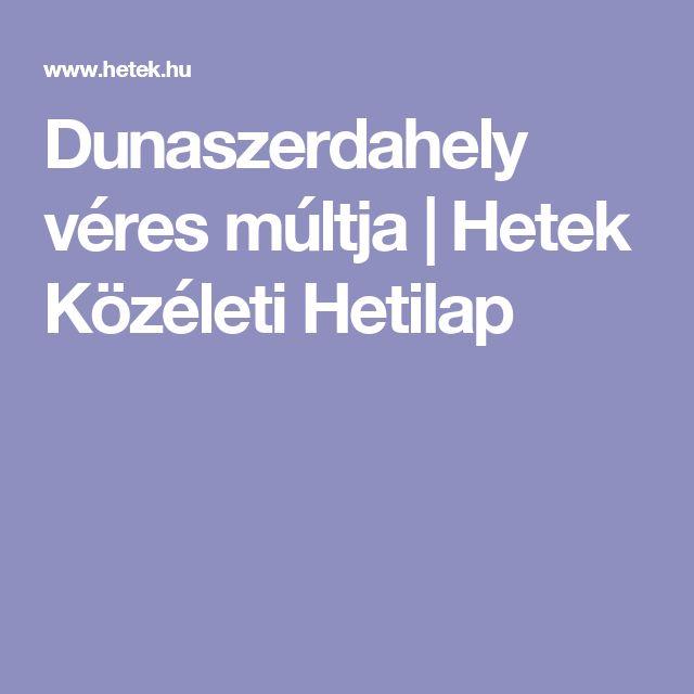 Dunaszerdahely véres múltja   Hetek Közéleti Hetilap
