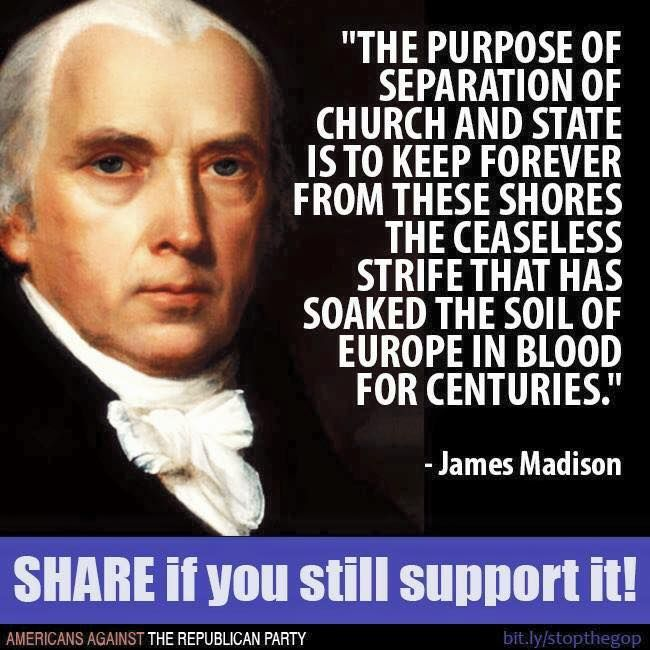 Separation of church and state. James Madison.