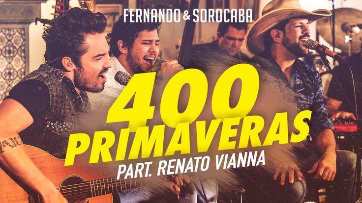 Fernando & Sorocaba – 400 primaveras Part. Renato Vianna | FS Studio Ses...