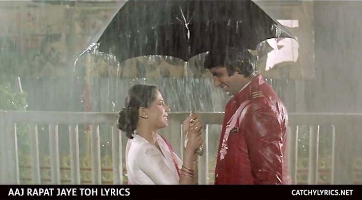 Aaj Rapat Jaye To lyrics - My Blog - songslyrics4you.com