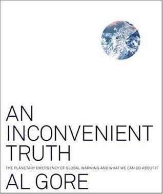 Inconvenient truth / Gore, Al   Call # 363.738 GOR