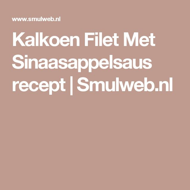 Kalkoen Filet Met Sinaasappelsaus recept | Smulweb.nl