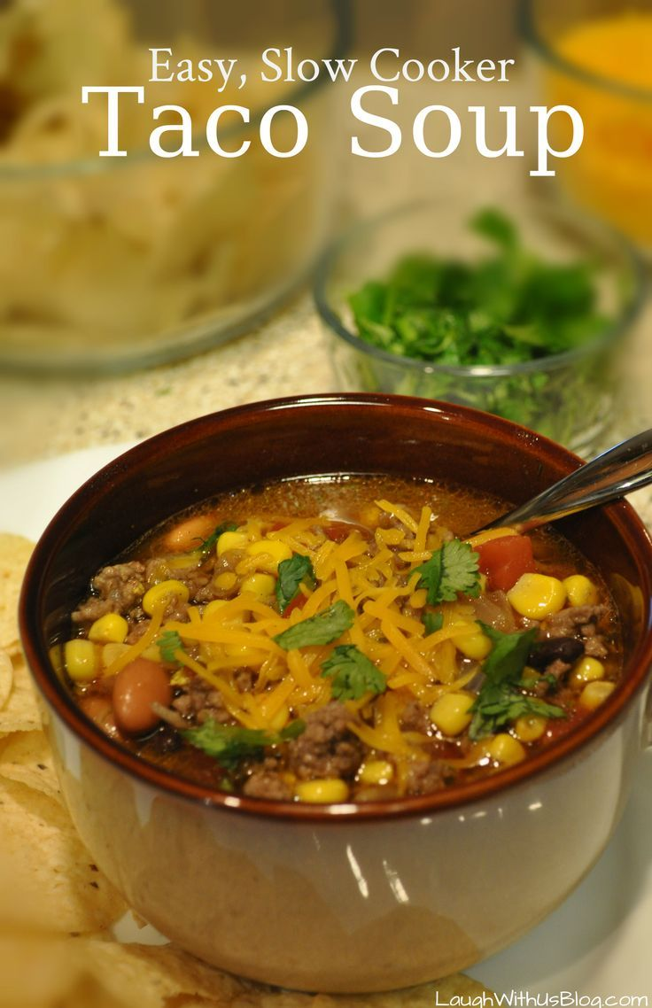 Taco Soup, Easy, Slow Cooked to perfection comfort food perfect for a chilly night.