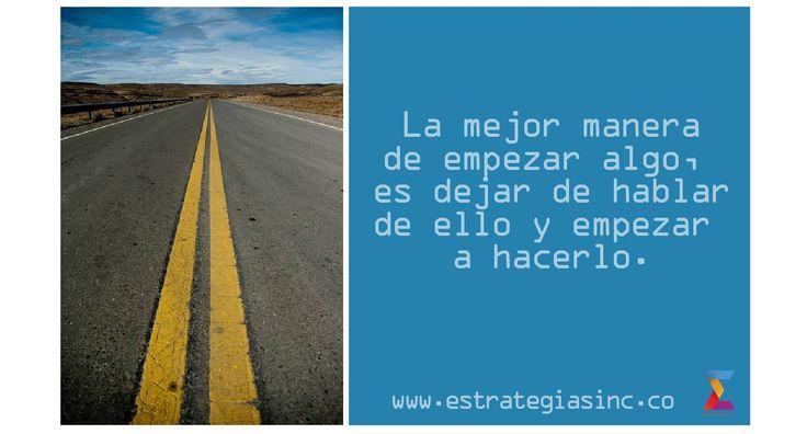 Motivate a empezar, cuentas con nosotros @estrategiasinc www.estrategiasinc.co #Marketing #RedesSociales