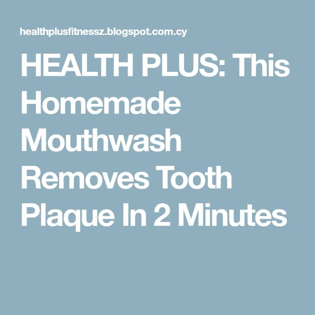 HEALTH PLUS: This Homemade Mouthwash Removes Tooth Plaque In 2 Minutes